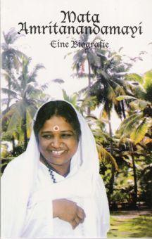Mata Amritanandamayi - Eine Biografie