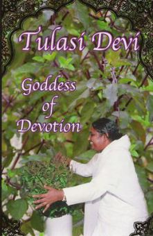 Tulasi Devi - Goddess of Devotion
